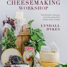 The Cheesemaking Workshop Cookbook